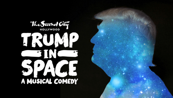 Trump in Space @ The Second City Hollywood | Los Angeles | California | United States